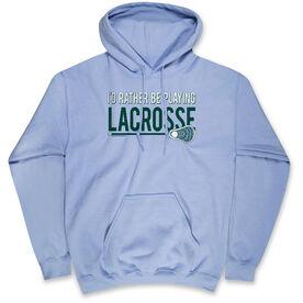 Guys Lacrosse Standard Sweatshirt - I'd Rather Be Playing Lacrosse