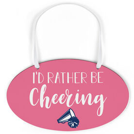 Cheerleading Oval Sign - I'd Rather Be Cheering