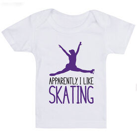 Figure Skating Baby T-Shirt - Apparently, I Like Skating