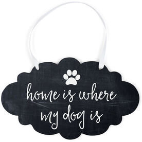 Cloud Sign - Home Is Where My Dog Is