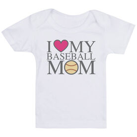 Baseball Baby T-Shirt - I Love My Baseball Mom