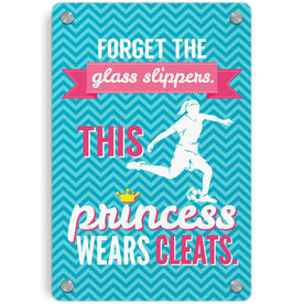 Soccer Metal Wall Art Panel - Forget The Glass Slippers This Princess Wears Cleats