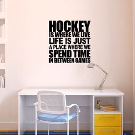Hockey Is Where We Live (Stacked) Removable ChalkTalkGraphix Wall Decal
