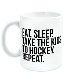 Hockey Coffee Mug - Eat Sleep Take The Kids To Hockey