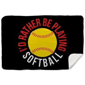 Softball Sherpa Fleece Blanket - I'd Rather Be Playing Softball