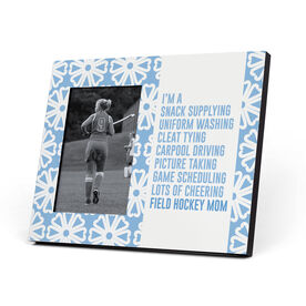 Field Hockey Photo Frame - I'm A Field Hockey Mom With Pattern