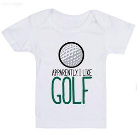Golf Baby T-Shirt - I'm Told I Like Golf