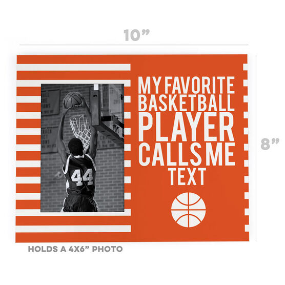 Basketball Photo Frame - My Favorite Player Calls Me