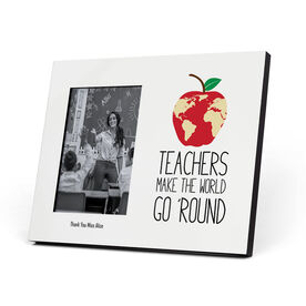 Personalized Photo Frame - Teachers Make The World Go 'Round