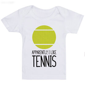 Tennis Baby T-Shirt - Apparently, I Like Tennis