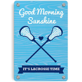 Girls Lacrosse Metal Wall Art Panel - Good Morning Sunshine Lacrosse Time