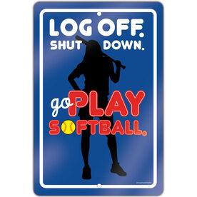 "Softball Aluminum Room Sign Log Off. Shut Down. Go Play Softball. (18"" X 12"")"