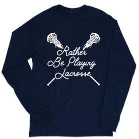Girls Lacrosse Tshirt Long Sleeve - Rather Be Playing Lacrosse