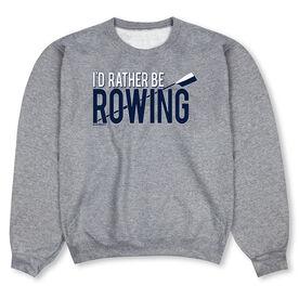 Crew Crew Neck Sweatshirt - I'd Rather Be Rowing