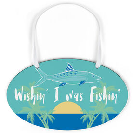 Fly Fishing Oval Sign - Wishin' I was Fishin'