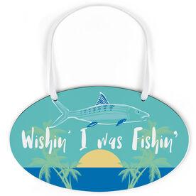 Fly Fishing Oval Sign - Wishin' I was Fishin'