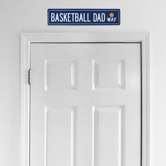 "Basketball Aluminum Room Sign - Basketball Dad Way (4""x18"")"