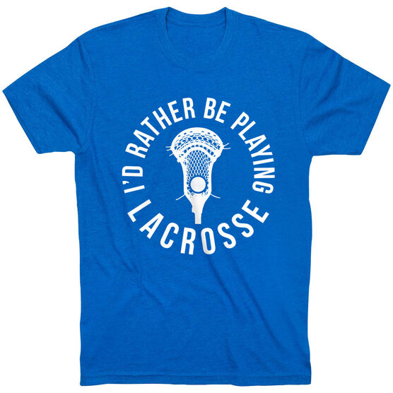 Guys Lacrosse Short Sleeve T-Shirt - I'd Rather Be Playing Lacrosse
