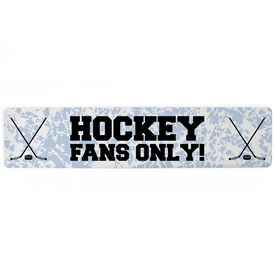 "Hockey Aluminum Room Sign - Hockey Fans Only (4""x18"")"