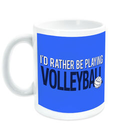 Volleyball Coffee Mug I'd Rather Be Playing