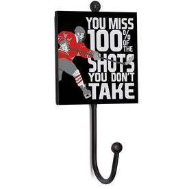 Hockey Medal Hook - You Miss 100% of the Shots You Don't Take