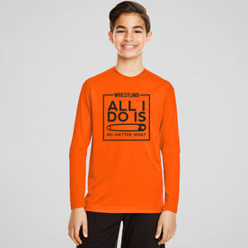 Wrestling Long Sleeve Performance Tee - All I Do Is Pin