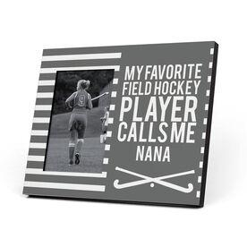 Field Hockey Photo Frame - Custom My Favorite Player Calls Me