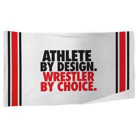 Wrestling Beach Towel Athlete By Design Wrestler By Choice
