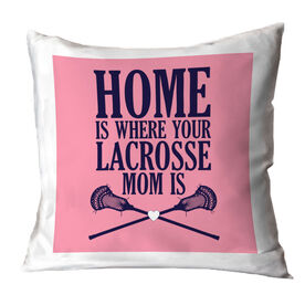 Guys Lacrosse Throw Pillow - Home Is Where Your Lacrosse Mom Is