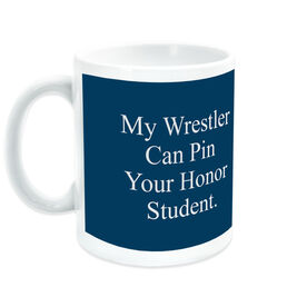 Wrestling Coffee Mug My Wrestler Can Pin Your Honor Student