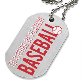 I'd Rather Be Playing Baseball Printed Dog Tag Necklace