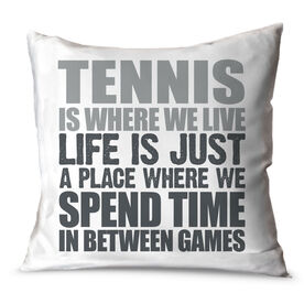 Tennis Throw Pillow Tennis Is Where We Live