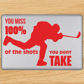 You Miss 100% Of The Shots You Don't Take Removable ChalkTalkGraphix Laptop Decal