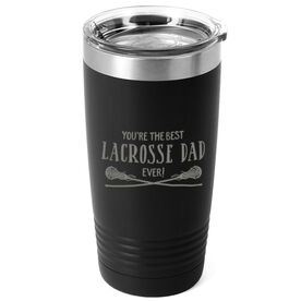 Girls Lacrosse 20oz. Double Insulated Tumbler - You're The Best Dad Ever