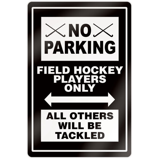 """Field Hockey 18"""" X 12"""" Aluminum Room Sign - No Parking Sign With Crossed Sticks"""