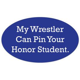 Wrestling Oval Car Magnet My Wrestler Can Pin Your Honor Student
