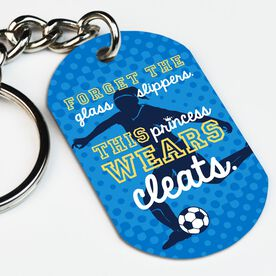 Soccer Printed Dog Tag Keychain Forget The Glass Slippers This Princess Wears Cleats