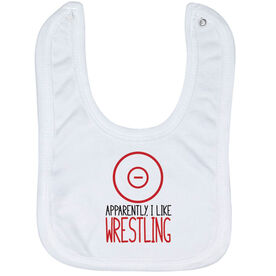 Wrestling Baby Bib - Apparently, I Like Wrestling