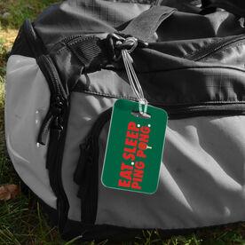 Ping Pong Bag/Luggage Tag - Eat Sleep Ping Pong