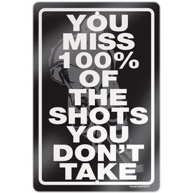 """Hockey Aluminum Room Sign You Miss 100% Of The Shots You Don't Take (18"""" X 12"""")"""