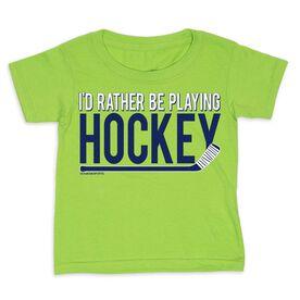 Hockey Toddler Short Sleeve Tee - I'd Rather be Playing Hockey