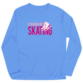 Figure Skating Long Sleeve Tech Tee - I'd Rather Be Skating