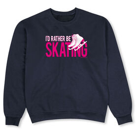Figure Skating Crew Neck Sweatshirt - I'd Rather Be Skating
