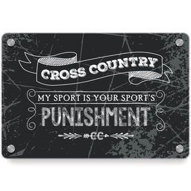 Cross Country Metal Wall Art Panel - My Sport Is Your Sport's Punishment