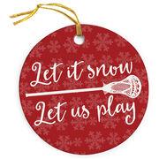Guys Lacrosse Porcelain Ornament Let It Snow Let Us Play Lacrosse