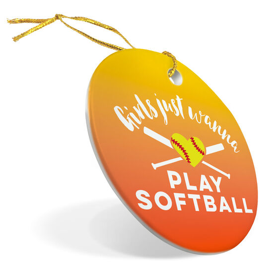 Softball Porcelain Ornament Girls Just Wanna Play Softball