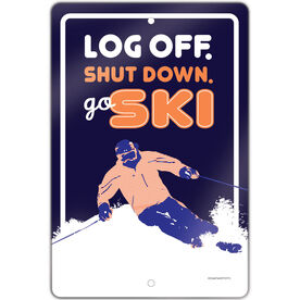 "Skiing 18"" X 12"" Aluminum Room Sign Log Off. Shut Down. Go Ski."