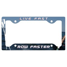 Live Fast Row Faster Rowing License Plate Holder