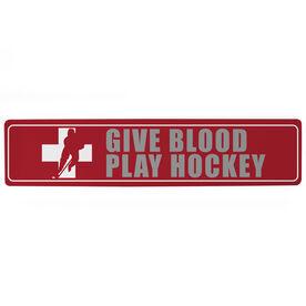 "Hockey Aluminum Room Sign - Give Blood Play Hockey (4""x18"")"