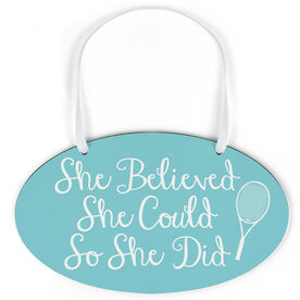 Tennis Oval Sign - She Believed She Could Script